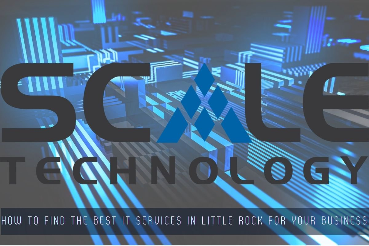 How to Find the Best IT Services in Little Rock for Your Business